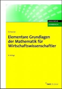 Elementare Grundlagen der Mathematik für Wirtschaftswissenschaftler