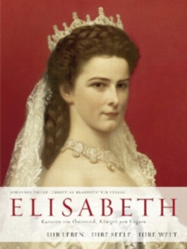 Elisabeth - Kaiserin von Österreich, Königin von Ungarn