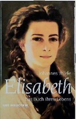Elisabeth. Das Buch ihres Lebens (List Bibliothek)