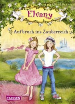 Elvany, Band 1: Elvany - Aufbruch ins Zauberreich
