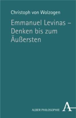 Emmanuel Levinas - Denken bis zum Äussersten