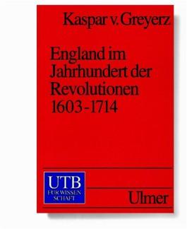 England im Jahrhundert der Revolutionen 1603-1714