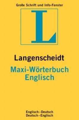 Englisch. MAXI Wörterbuch. Langenscheidt. Neues Cover (Langenscheidt MAXI Wörterbuch)