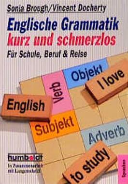 Englische Grammatik - kurz und schmerzlos