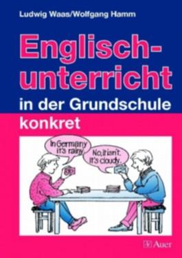 Englischunterricht in der Grundschule konkret