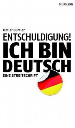 Entschuldigung! Ich bin deutsch