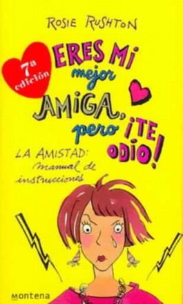 Eres Mi Mejor Amiga Pero Te Odio! / You're My Best Friend, I Hate You!