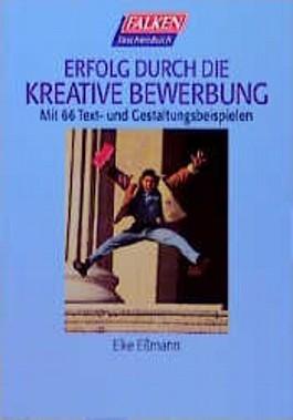 Erfolg durch die kreative Bewerbung. Mit 80 Musterbewerbungen.