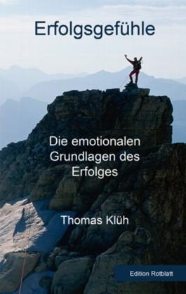 Erfolgsgefühle - Die emotionalen Grundlagen des Erfolges