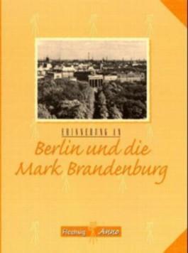 Erinnerung an Berlin und die Mark Brandenburg
