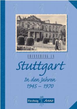 Erinnerung an Stuttgart 1945-1970