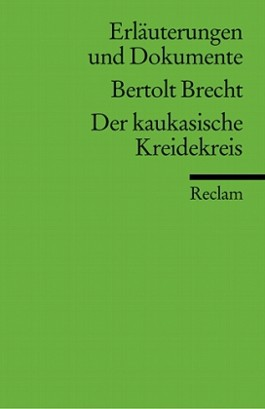 Erläuterungen und Dokumente zu Bertolt Brecht: Der kaukasische Kreidekreis