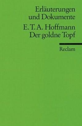 Erläuterungen und Dokumente zu E.T.A. Hoffmann: Der goldne Topf
