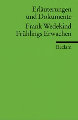 Erläuterungen und Dokumente zu Frank Wedekind: Frühlings Erwachen