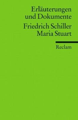 Erläuterungen und Dokumente zu Friedrich Schiller: Maria Stuart
