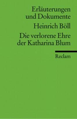 Erläuterungen und Dokumente zu Heinrich Böll: Die verlorene Ehre der Katharina Blum