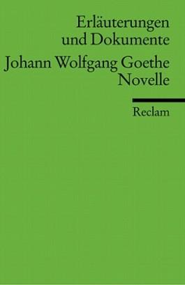 Erläuterungen und Dokumente zu Johann Wolfgang von Goethe: Novelle