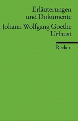 Erläuterungen und Dokumente zu Johann Wolfgang von Goethe: Urfaust