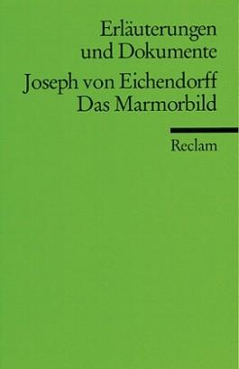 Erläuterungen und Dokumente zu Joseph von Eichendorff: Das Marmorbild