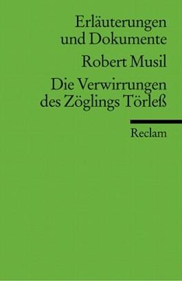 Erläuterungen und Dokumente zu Robert Musil: Die Verwirrungen des Zöglings Törless