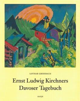 Ernst Ludwig Kirchners Davoser Tagebuch