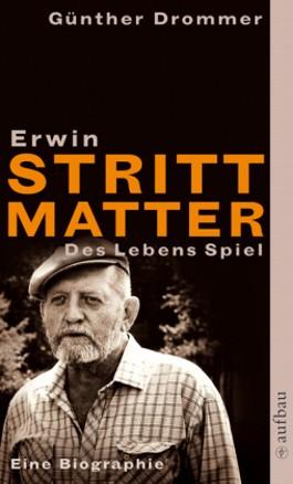Erwin Strittmatter. Des Lebens Spiel