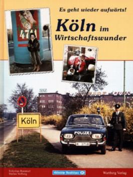 Es geht wieder aufwärts! Köln im Wirtschaftswunder