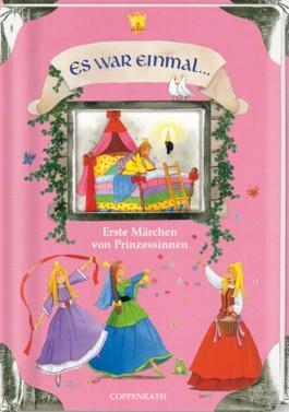 Es war einmal ... Meine ersten Märchen von Prinzessinnen