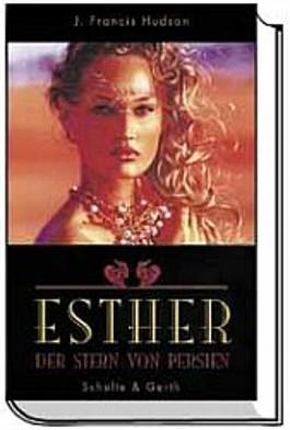 Esther. Der Stern von Persien