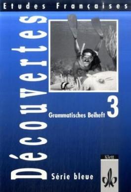 Etudes Françaises - Découvertes 3 / Série bleue / Grammatisches Beiheft