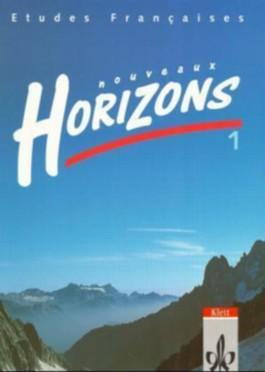 Etudes Françaises - Nouveaux Horizons. Lesebuch zur Einführung in die Oberstufenarbeit / Allgemeine Ausgabe / Schülerband 1