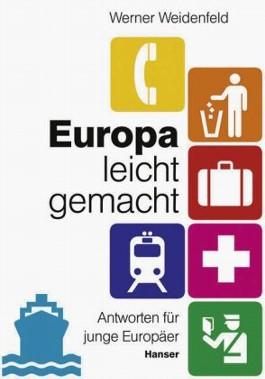 Europa leicht gemacht. Antworten für junge Europäer