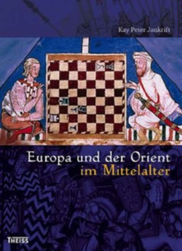 Europa und der Orient im Mittelalter