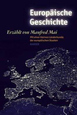 Europäische Geschichte erzählt von Manfred Mai