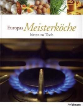 Europas Meisterköche bitten zu Tisch