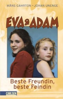 Eva & Adam, Beste Freundin, beste Feindin