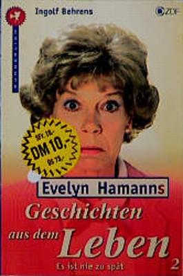 Evelyn Hamanns Geschichten aus dem Leben, Es ist nie zu spät