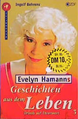 Evelyn Hamanns Geschichten aus dem Leben, Urlaub auf Ehrenwort. Bd.3