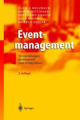 Eventmanagement. Veranstaltungen professionell zum Erfolg führen