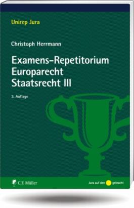 Examens-Repetitorium Europarecht. Staatsrecht III