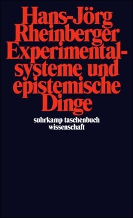 Experimentalsysteme und epistemische Dinge