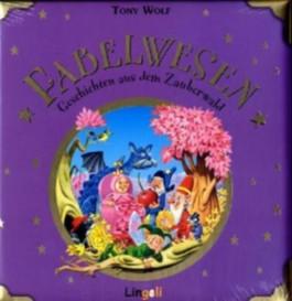 Fabelwesen - Geschichten aus dem Zauberwald