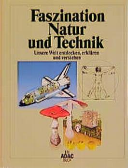 Faszination Natur und Technik