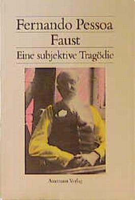Faust. Eine subjektive Tragödie