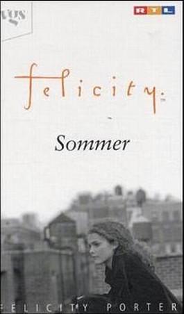Felicity, Sommer