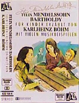 Felix Mendelssohn Bartholdy - Sein Leben