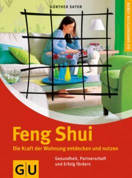 Feng Shui. Die Kraft der Wohnung entdecken und nutzen