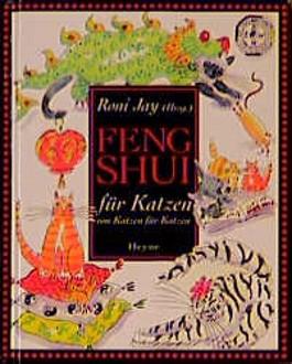 Feng Shui für Katzen. Von Katzen für Katzen