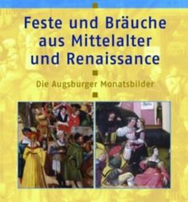 Feste und Bräuche aus Mittelalter und Renaissance
