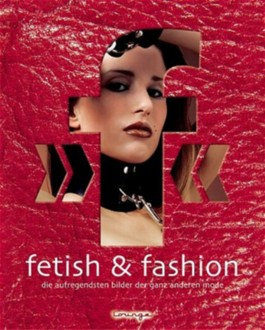 Fetish And Fashion